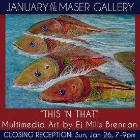 January at the Maser Gallery