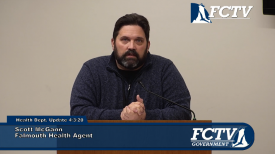 Falmouth Health Agent Scott McGann - COVID-19 Update April 17, 2020