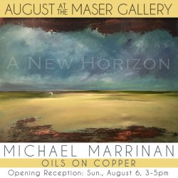 August 2017 at the Maser Gallery